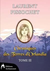 Laurent Pissochet - Chroniques des Terres d'Orlandia Tome 2 : .