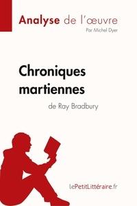 Michel Dyer et  lePetitLitteraire - Fiche de lecture  : Chroniques martiennes de Ray Bradbury (Analyse de l'oeuvre) - Comprendre la littérature avec lePetitLittéraire.fr.