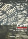 Pierre Michel Klein et Stéphane Dugowson - Chronon - Une théorie du temps, de la naissance et de la mort.