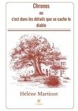 Hélène Martinot - Chronos ou c'est dans les détails que se cache le diable.