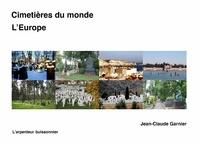 Jean-Claude Garnier - Cimetières du monde - L'Europe.