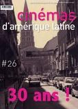 Francis Saint-Dizier - Cinémas d'Amérique latine N° 26/2018 : 30 ans de rencontres.