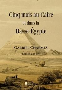 Autre librairie édition Mon - Cinq mois au Caire et dans la Basse-Égypte.