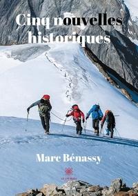 Marc Benassy - Cinq nouvelles historiques.