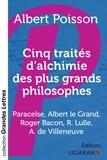 Albert Poisson - Cinq traités d'alchimie des plus grands philosophes - Paracelse, Albert le Grand, Roger Bacon, R. Lulle, Arn. de Villeneuve.