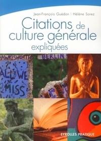 Jean-François Guédon et Hélène Sorez - Citations de culture générale expliquées.