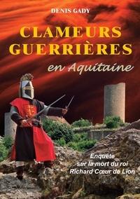 Clameurs guerrières en Aquitaine - Enquête sur la mort du roi Richard Coeur de Lion.pdf
