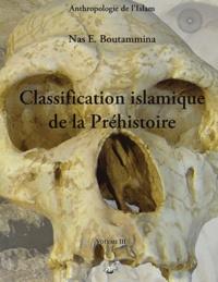 Nas E. Boutammina - Classification islamique de la préhistoire.