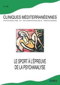 Erès - Cliniques méditerranéennes N° 101, 2020 : Le sport à l'épreuve de la psychanalyse.
