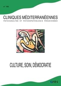 Marie-José Del Volgo et Roland Gori - Cliniques méditerranéennes N° 103, 2021 : Culture, soin, démocratie.
