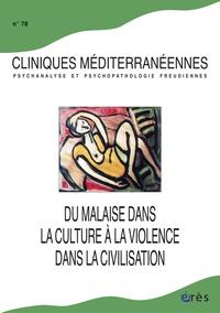 Roland Gori et Janine Altounian - Cliniques méditerranéennes N° 78 : Du malaise dans la culture à la violence dans la civilisation.
