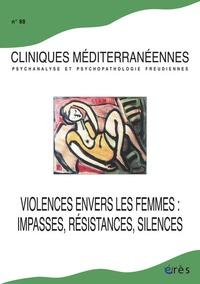 Eugenia Uriburu et Laurie Laufer - Cliniques méditerranéennes N° 88 : Violences envers les femmes - Impasses, résistances, silences.