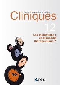 Erès - Cliniques N° 12 : Les médiations : un dispositif thérapeutique ?.