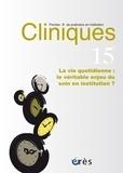 Charlotte Costantino - Cliniques N° 15 : La vie quotidienne : le véritable enjeu du soin en institution ?.