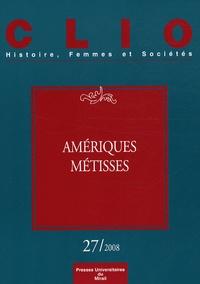 Carmen Bernand et Capucine Boidin - Clio N° 27/2008 : Amériques métisses.
