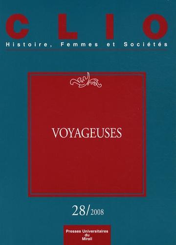 Rebecca Rogers et Françoise Thébaud - Clio N° 28/2008 : Voyageuses.