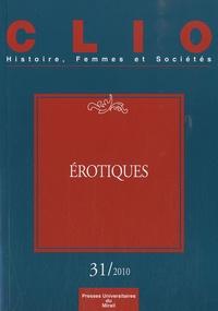 Violaine Sebillotte Cuchet et Sylvie Steinberg - Clio N° 31/2010 : Erotiques.