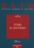 Isabelle Lacoue-Labarthe et Sylvie Mouysset - Clio N° 35/2012 : Ecrire au quotidien.