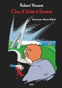 Vincent Robert et Martin Bafoil - Clou d'éclat à Etretat.