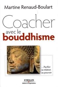 Martine Renaud-Boulart - Coacher avec le bouddhisme.