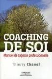 Thierry Chavel - Coaching de soi - Manuel de sagesse professionnelle.