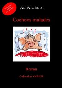 Jean Félix Brouet - Cochons malades.