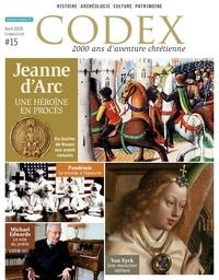 Priscille de Lassus - Codex N° 15, avril 2020 : Jeanne d'Arc, une héroïne en procès.