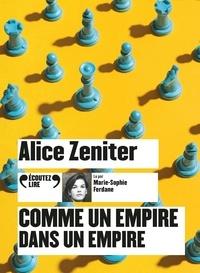 Alice Zeniter - Comme un empire dans un empire. 1 CD audio MP3