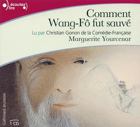 Marguerite Yourcenar - Commen Wang-Fô fut sauvé. 1 CD audio