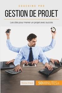 Comment bien gérer un projet ? - Les règles à suivre pour mener son projet de bout en bout avec succès.pdf