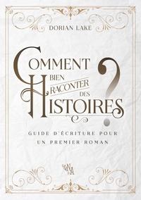 Comment bien raconter des histoires ? - Guide décriture pour un premier roman.pdf