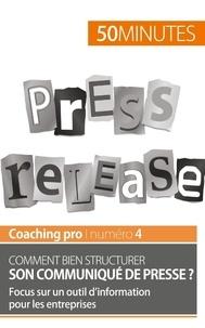Comment bien structurer son communiqué de presse ? - Focus sur un outil dinformation pour les entreprises.pdf