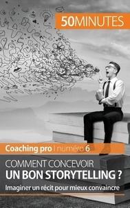 Comment concevoir un bon storytelling ? - Imaginer un récit pour mieux convaincre.pdf