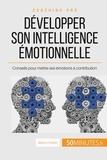 Maïlys Charlier - Comment développer son intelligence émotionnelle ? - Conseils pour mettre ses émotions à contribution.