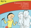 Pete Johnson - Comment éduquer ses parents. 1 CD audio MP3
