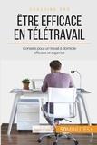 Maïlys Charlier - Comment être efficace en télétravail ? - Conseils pour bien organiser son travail à la maison.