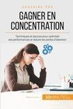 Maïlys Charlier - Comment gagner en concentration ? - Apprendre à contrôler les déficits de l'attention pour une meilleure performance.
