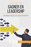 Bertrand de Witte - Comment gagner en leadership ? - Les clés pour inspirer et rassembler autour d'un projet commun.