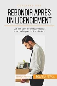 Comment gérer un licenciement ? - Annoncer, accepter, rebondir.pdf