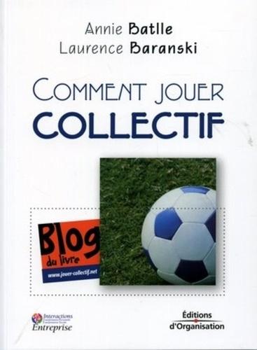 Annie Battle et Laurence Baranski - Comment jouer collectif.