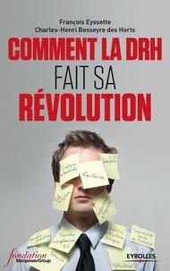 François Eyssette et Charles-Henri Besseyre des Horts - Comment la DRH fait sa révolution.
