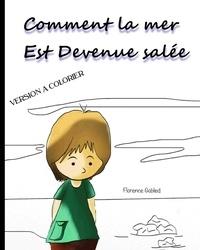 Florence Gobled - Comment la mer est devenue salée - version à colorier.