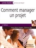 Henri-Pierre Maders - Comment manager un projet.