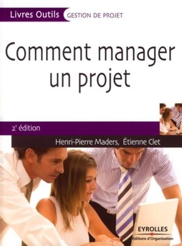 Comment manager un projet 2e édition