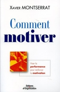 Xavier Montserrat - Comment motiver - Viser la performance pour renforcer la motivation.