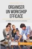 Maïlys Charlier - Comment organiser un workshop productif ? - Définir son objectif et les étapes à suivre.