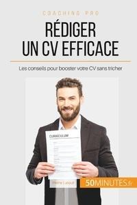 Pierre Latour - Comment rédiger un CV efficace ? - Les conseils pour booster votre CV sans tricher.