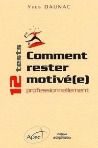 Yves Daunac - Comment rester motivé(e) professionnellement.