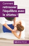 Véra Smayan - Comment retrouver l'équilibre avec le shiatsu ?.