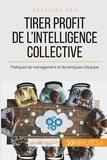 Véronique Bronckart - Comment tirer profit de l'intelligence collective ? - Pratiques de management et dynamiques d'équipe.